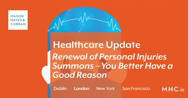 Healthcare Update Renewal Of Personal Injuries Summons You Better Have A Good Reason Maso