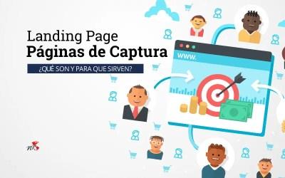 Que son y como beneficiarse de las Páginas de Captura o LandinPages para obtener clientes.