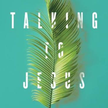Talking to Jesus Book Review