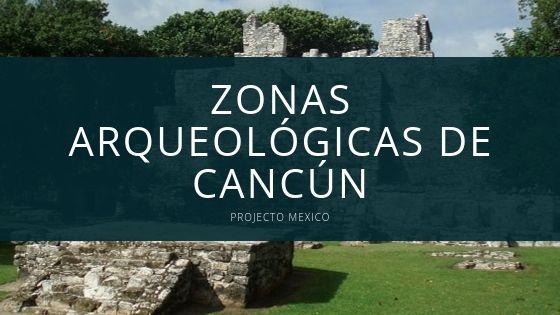 zonas arqueologicas de cancun