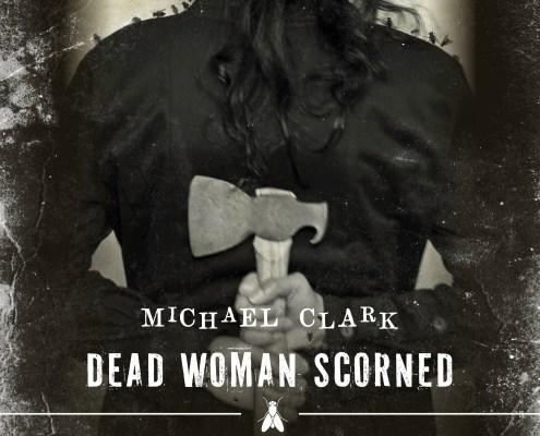 Dead Woman Scorned