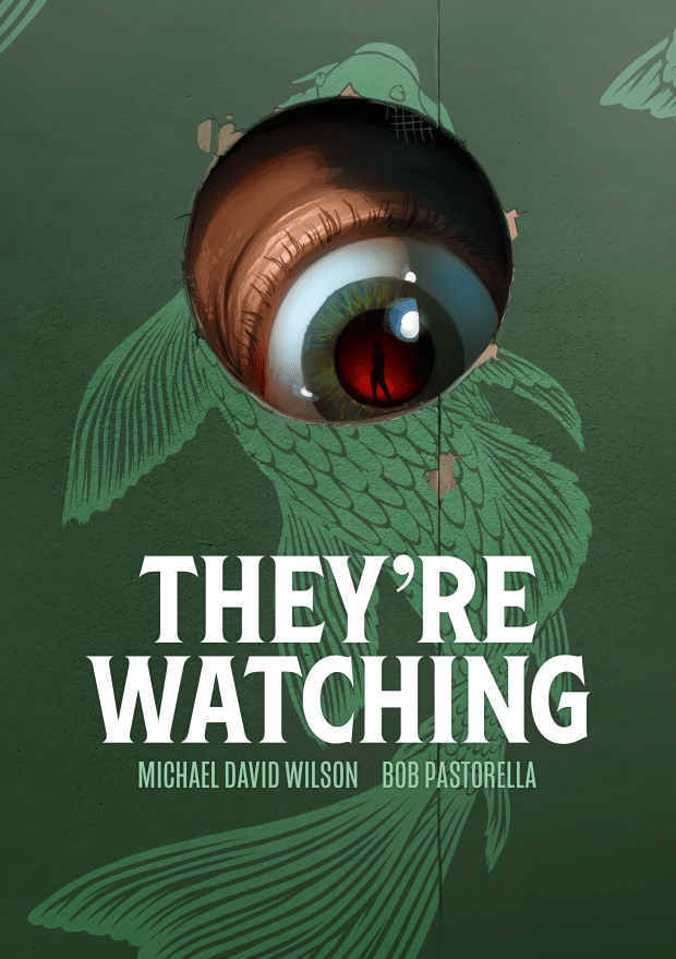 Theyre Watching by Michael David Wilson and Bob Pastorella