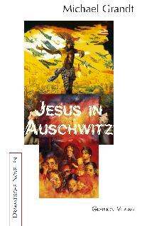 Jesus in Auschwitz ISBN 978-3937800899