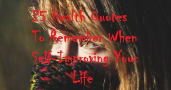 25 Health Quotes To Remember When Self-Improving Your Life