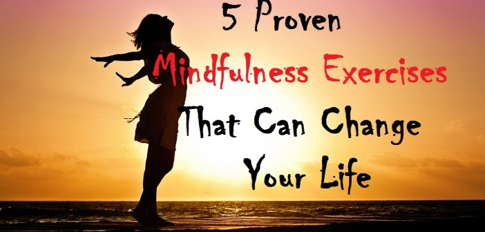 5 Proven Mindfulness Exercises That Can Change Your Life