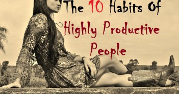 The 10 Habits of Highly Productive People
