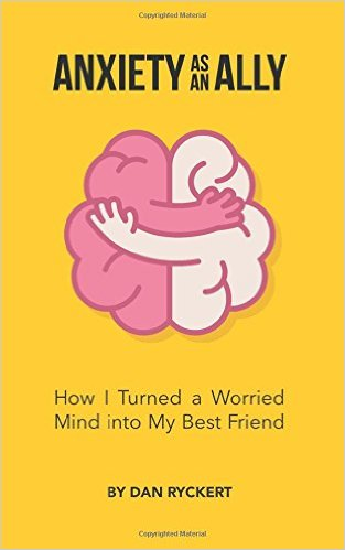 Anxiety as an Ally: How I Turned a Worried Mind into My Best Friend anxiety book