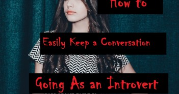 How To Easily Keep a Conversation Going As an Introvert