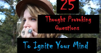 25 Thought Provoking Questions to Ignite Your Mind