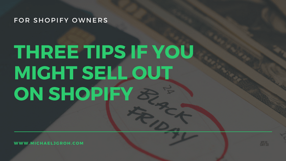 Three Tips If You Might Sell Out On Shopify Blog Post