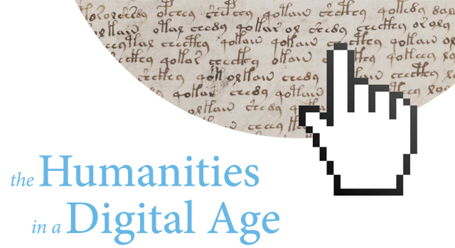 Humanities in a Digital Age
