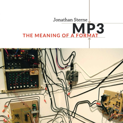 Jonathan Sterne, MP3: The Meaning of a Format book cover.