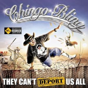 Chingo Bling They Can't Deport Us All Album Cover