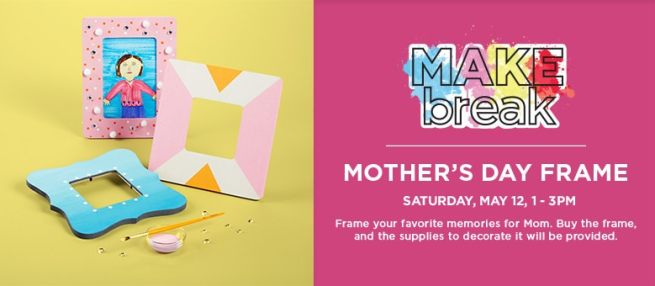 Makebreak Mothers Day Box, Saturday May 5, 1 to 3pm
