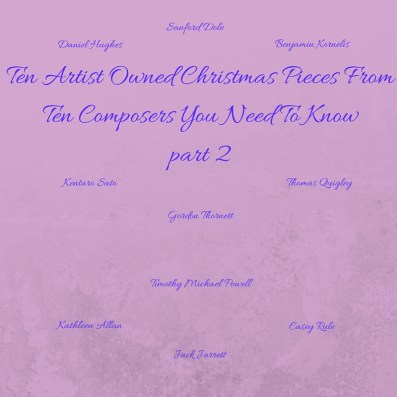 Ten Artist Owned Christmas Pieces From Ten Composers You Need To Know 2