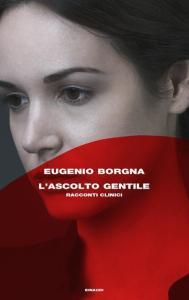 Eugenio Borgna ascolto gentile
