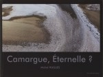 """Camargue ... Eternelle ??"" - Editions Terre d'Aigues - Michel HUGUES"