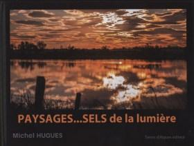 """""""Paysages, SELS de la lumière"""" - éditions Terre d'Aigues - Michel Hugues"""