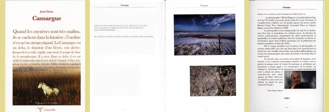 « Quand les mystères sont très malins, ils se cachent dans la lumière ! L'ombre n'est qu'un attrape-nigaud ! La Camargue est un delta, le dépotoir d'un fleuve, son Alcôve ! » Jean GIONO – Photos de Michel HUGUES – éditions l'asseu Libré (30) sous copyright Gallimard – 2017 – www.michelhugues.com