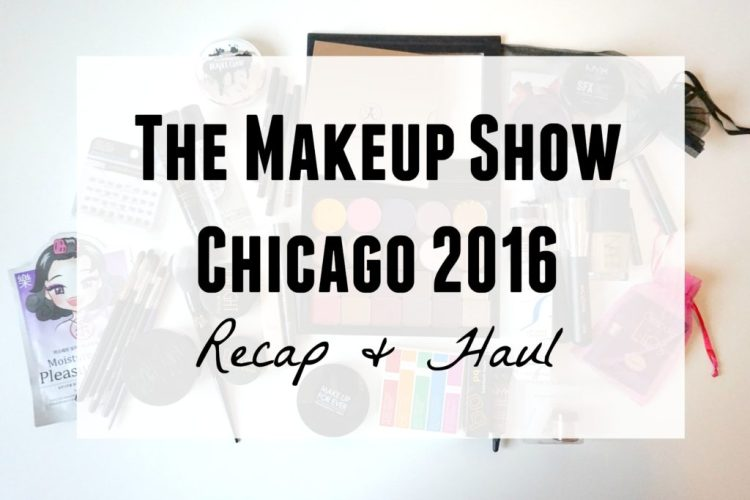 The Makeup Show Chicago 2016: Recap and Haul