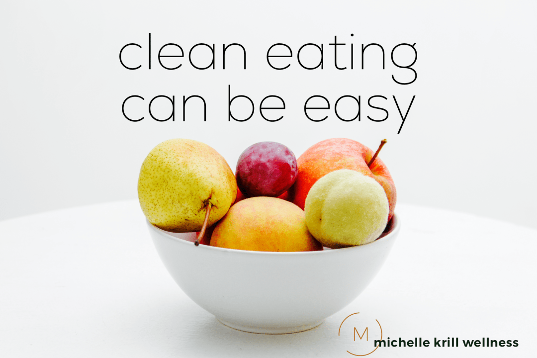 eat clean, clean eating, one week diet, mid life weight loss, dieting, weight loss, women health, womens' nutrition, clean eats, michelle krill, clean week, one week challenge, healthy habits