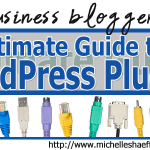 The Business Blogger's Ultimate Guide to WordPress Plugins
