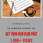 10 Steps to Get Your Next Blog Post 1,000+ Views (Checklist)