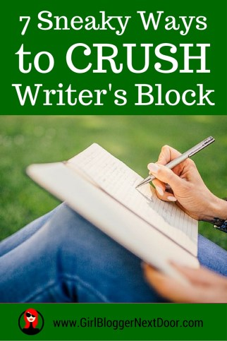 7 Sneaky Ways to Crush Writer's Block
