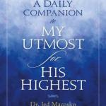 A Daily Guide for My Utmost for His Highest (Part I)