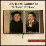 Mr. & Mrs Luther in Fact and Fiction