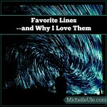 Favorite Lines–and Why I Love Them