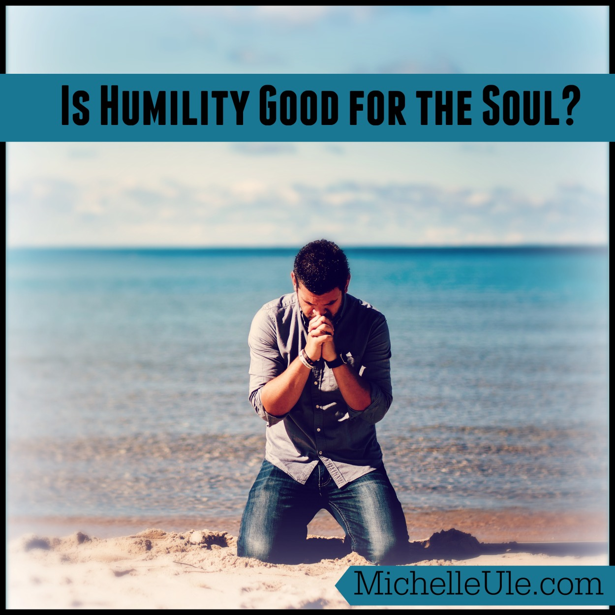is humility good for the soul michelle ule author humility is good for my soul thank you very much