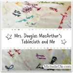 Tablecloth, Mrs. Douglas MacArthur's tablecloth, famous signatures, hospitality, General Douglas MacArthur, embroidery, Sharpie markers, memories