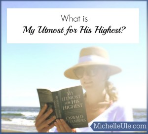 What is My Utmost for His Highest, Oswald Chambers, Mrs. Oswald Chambers, Christian Devotionals,Biddy Chambers, bestselling Christian devotional