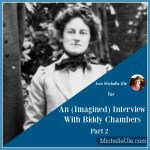 An (Imagined) Biddy Chambers Interview (Part 2)