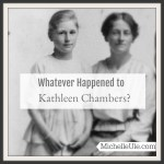 Whatever Happened to Kathleen Chambers?
