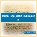 Resilience Lessons from Mrs. Oswald Chambers Part I