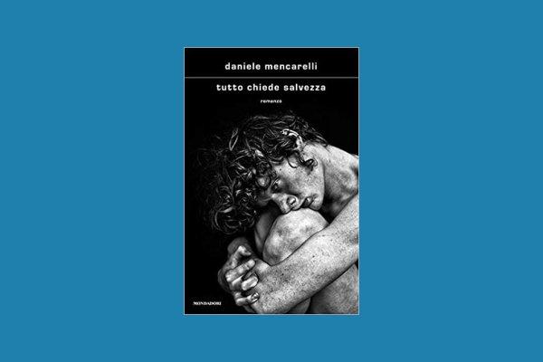 MicheLiber | Tutto chiede salvezza, di Daniele Mencarelli