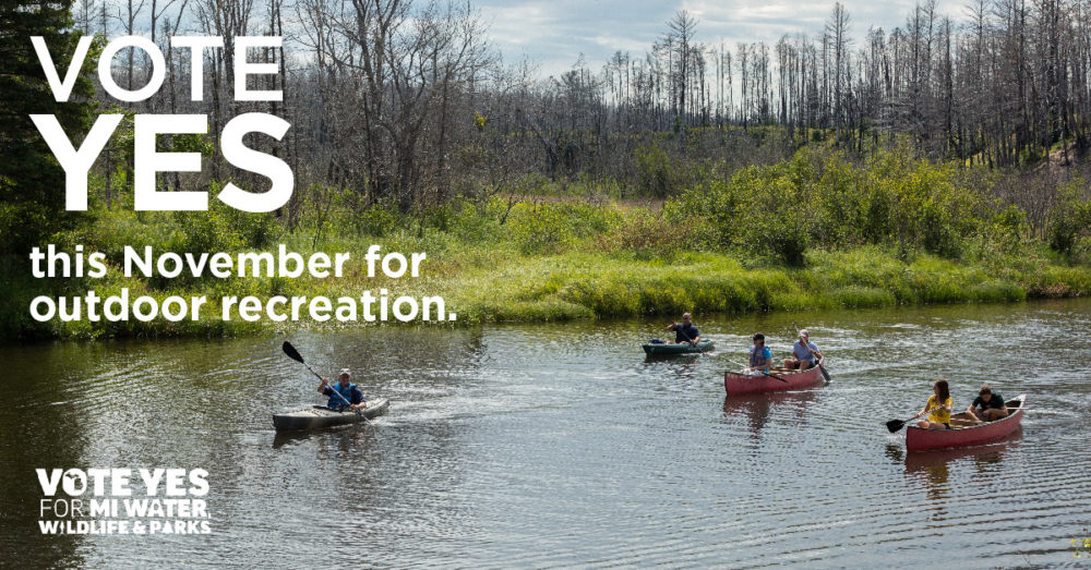 Leaving a Legacy: Vote YES for MI Water, Wildlife & Parks