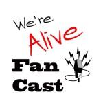 We're Alive Fancast
