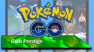 Pokemon Go Gym Prestige