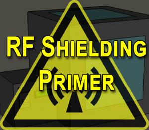 RF Shielding Primer