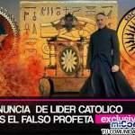 """Líder Católico denuncia que Francisco es """"El Falso Profeta"""""""