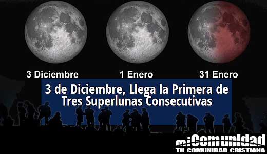 """Significado Profético: Tres superlunas visible en cielo nocturno finalizará con una super """"Luna de sangre azul"""""""