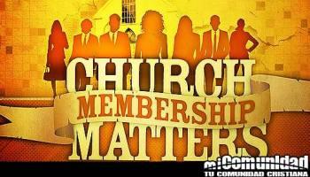 ¿Por qué es importante la membresía en la iglesia?