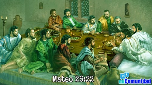 """Mateo 26:22: ¿Por qué los discípulos le preguntaron a Jesús: """"¿Soy yo, Señor?"""""""