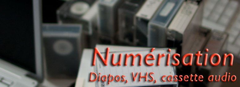 numerisation diapo, VHS, audiocassette