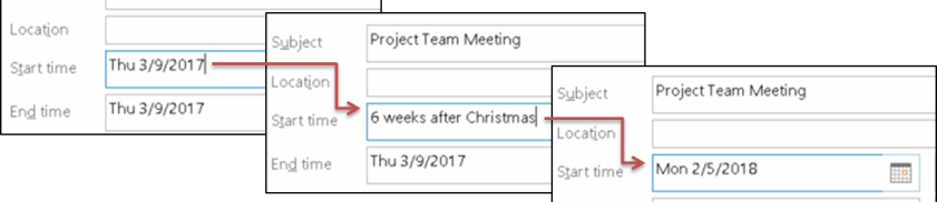 "Three screenshots illustrating outlook calendar shortcuts: 1st screenshot shows a date of Thu 3/9/2017 in the start and end time fields. 2nd screenshot shows the start time entered as ""6 weeks after Christmas."" 3rd screenshot shows date adjusted to Mon 2/5/2018."
