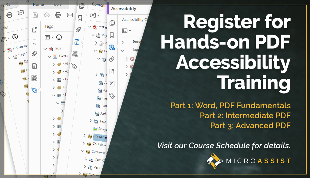 Register for Hands-On PDF Accessibility Training. Part 1: Word, PDF Fundamentals. Part 2: Intermediate PDF. Part 3: Advanced PDF. Visit our Course Schedule for details.