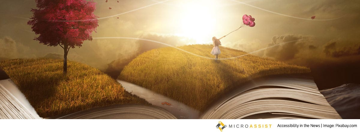 Fantasy-like illustration of an open book with a girl holding balloons walking across the pages. Microassist Accessibility in the News. Image: Pixabay.com